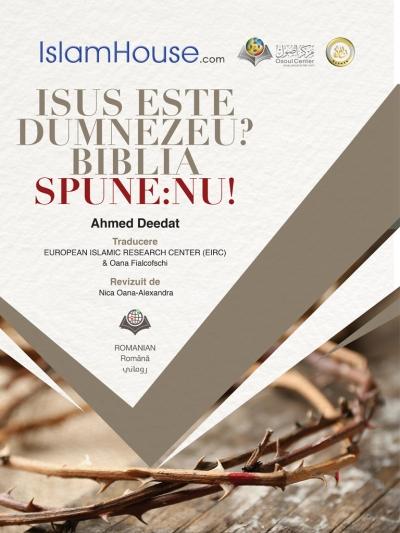 هل عيسى عليه السلام إله ؟ الإنجيل يجيب : لا - باللغة الرومانية