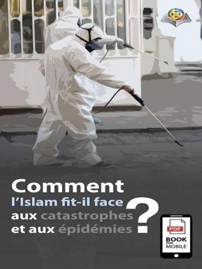 كيف تعامل الإسلام مع الأوبئة والكوارث؟ باللغة الفرنسية