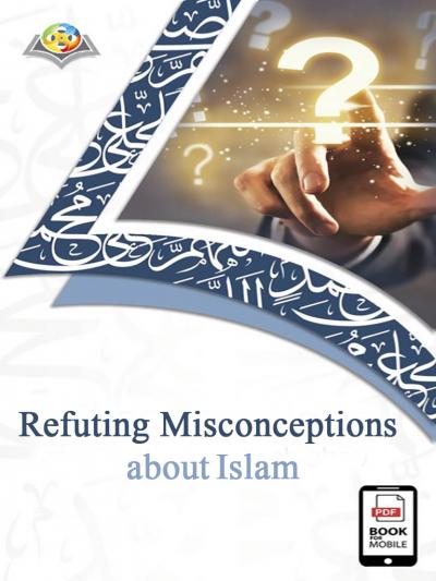 دحض المفاهيم الخاطئة عن الإسلام - باللغة الإنجليزية